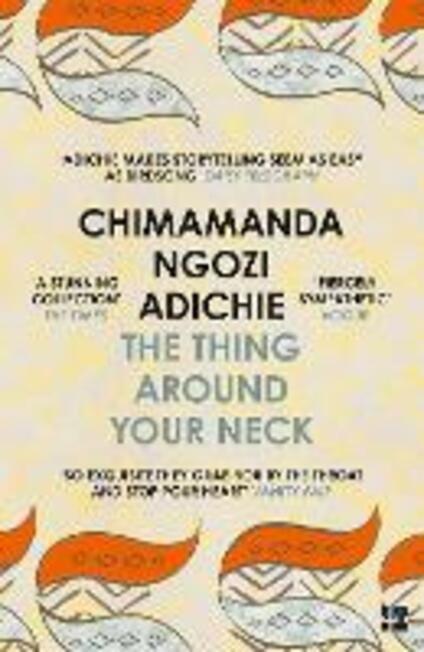 The Thing Around Your Neck - Chimamanda Ngozi Adichie - cover