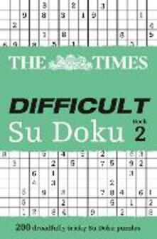 The Times Difficult Su Doku Book 2: 200 Challenging Puzzles from the Times - The Times Mind Games - cover