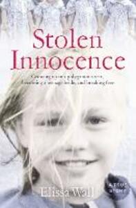 Stolen Innocence: My Story of Growing Up in a Polygamous Sect, Becoming a Teenage Bride, and Breaking Free - Elissa Wall - cover