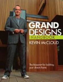 Grand Designs Handbook: The Blueprint for Building Your Dream Home - Kevin McCloud - cover