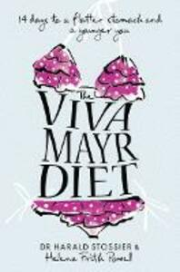 The Viva Mayr Diet: 14 Days to a Flatter Stomach and a Younger You - Harald Stossier,Helena Frith Powell - cover