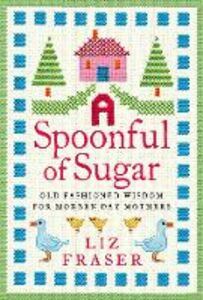 Foto Cover di Spoonful of Sugar, Ebook inglese di Liz Fraser, edito da HarperCollins Publishers