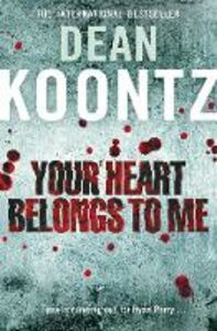 Foto Cover di Your Heart Belongs to Me, Ebook inglese di Dean Koontz, edito da HarperCollins Publishers
