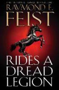 Ebook in inglese Rides A Dread Legion (The Riftwar Cycle: The Demonwar Saga, Book 1) Feist, Raymond E.