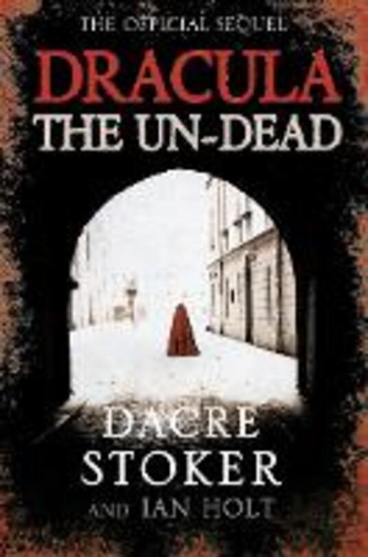Dracula: The Un-Dead - Dacre Stoker,Ian Holt - cover