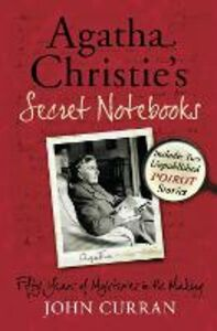 Foto Cover di Agatha Christie's Secret Notebooks: Fifty Years of Mysteries in the Making - Includes Two Unpublished Poirot Stories, Ebook inglese di John Curran, edito da HarperCollins Publishers