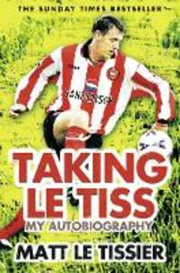 Taking le Tiss - Matt Le Tissier - cover