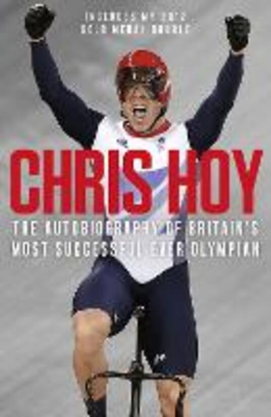Chris Hoy: The Autobiography - Sir Chris Hoy - cover