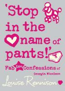 Ebook in inglese 'Stop in the name of pants!' (Confessions of Georgia Nicolson, Book 9) Rennison, Louise
