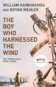 The Boy Who Harnessed the Wind - William Kamkwamba - cover