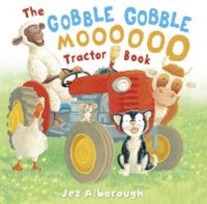 The Gobble Gobble Moooooo Tractor Book - Jez Alborough - cover