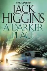 Ebook in inglese Darker Place (Sean Dillon Series, Book 16) Higgins, Jack