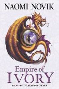 Ebook in inglese Empire of Ivory (The Temeraire Series, Book 4) Novik, Naomi