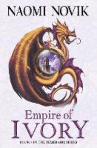 Foto Cover di Empire of Ivory (The Temeraire Series, Book 4), Ebook inglese di Naomi Novik, edito da HarperCollins Publishers