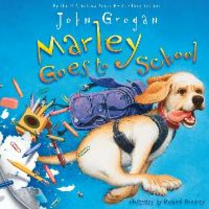 Marley Goes To School - John Grogan - cover