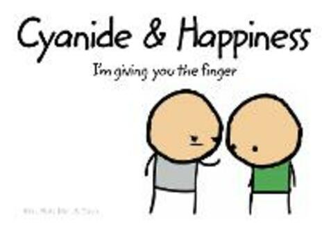 Cyanide and Happiness: I'M Giving You the Finger - Rob D.,Dave,Matt - cover