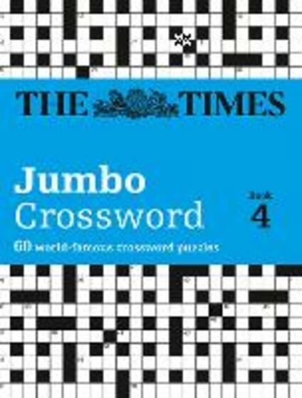 The Times 2 Jumbo Crossword Book 4: 60 Large General-Knowledge Crossword Puzzles - The Times Mind Games - cover