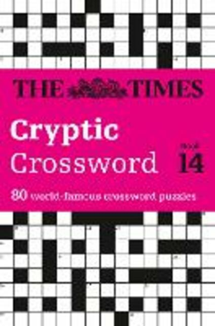 The Times Cryptic Crossword Book 14: 80 World-Famous Crossword Puzzles - The Times Mind Games - cover