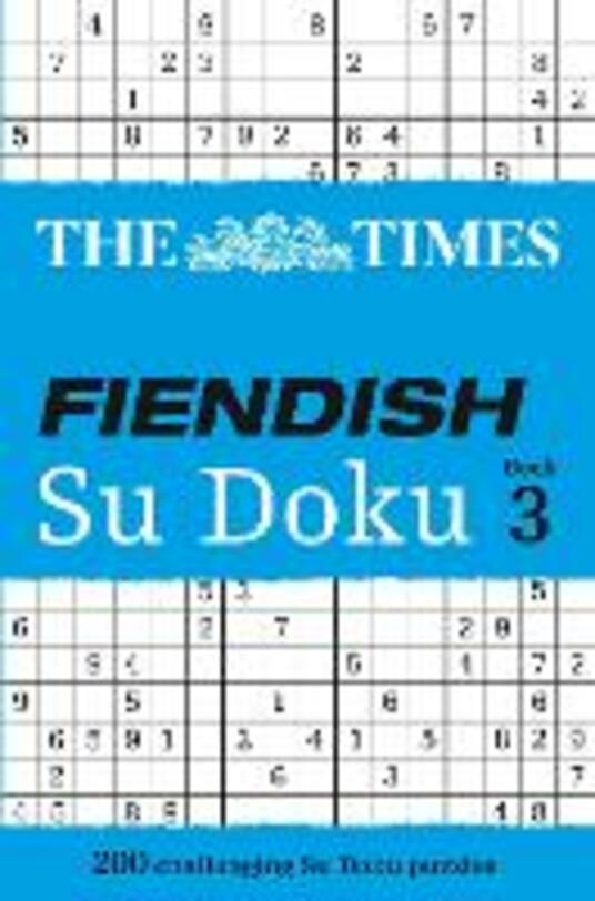 The Times Fiendish Su Doku Book 3: 200 Challenging Puzzles from the Times - The Times Mind Games - cover