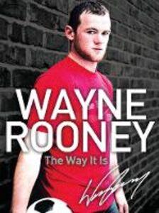 Ebook in inglese Wayne Rooney: The Way It Is Rooney, Wayne
