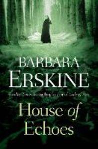 Ebook in inglese House of Echoes Erskine, Barbara