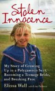 Ebook in inglese Stolen Innocence: My story of growing up in a polygamous sect, becoming a teenage bride, and breaking free Wall, Elissa