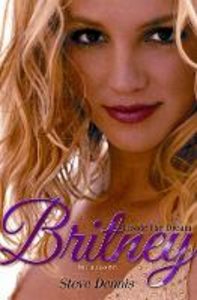 Ebook in inglese Britney: Inside the Dream Dennis, Steve