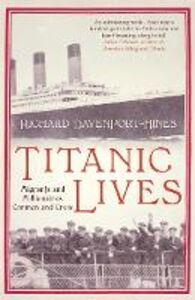 Foto Cover di Titanic Lives, Ebook inglese di Richard Davenport-Hines, edito da HarperCollins Publishers