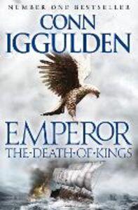Ebook in inglese Death of Kings (Emperor Series, Book 2) Iggulden, Conn