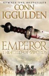 Ebook in inglese Field of Swords (Emperor Series, Book 3) Iggulden, Conn