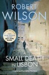 A Small Death in Lisbon - Robert Wilson - cover