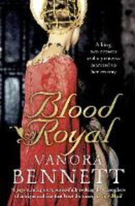 Foto Cover di Blood Royal, Ebook inglese di Vanora Bennett, edito da HarperCollins Publishers