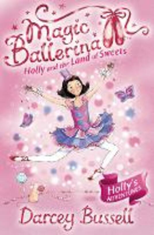 Holly and the Land of Sweets - Darcey Bussell - cover