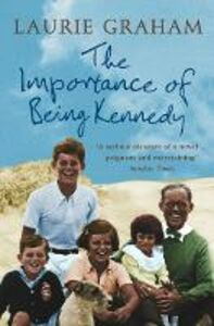 Ebook in inglese Importance of Being Kennedy Graham, Laurie
