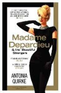 Ebook in inglese Madame Depardieu and the Beautiful Strangers Quirke, Antonia