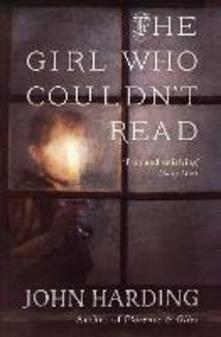 The Girl Who Couldn't Read - John Harding - cover