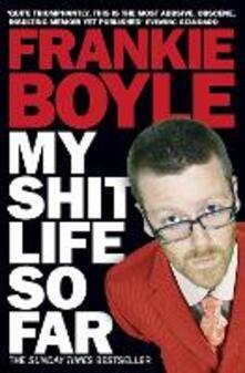 My Shit Life So Far - Frankie Boyle - cover