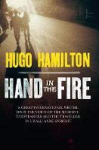 Hand in the Fire - Hugo Hamilton - cover