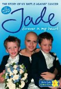 Ebook in inglese Forever in My Heart: The Story of My Battle Against Cancer Goody, Jade