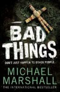 Ebook in inglese Bad Things Marshall, Michael