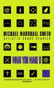Ebook in inglese What You Make It: Selected Short Stories Smith, Michael Marshall