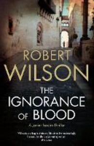 Foto Cover di Ignorance of Blood, Ebook inglese di Robert Wilson, edito da HarperCollins Publishers