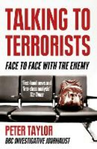 Talking to Terrorists: Face to Face with the Enemy - Peter Taylor - cover