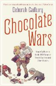 Ebook in inglese Chocolate Wars: From Cadbury to Kraft: 200 years of Sweet Success and Bitter Rivalry Cadbury, Deborah