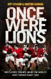 Once Were Lions: The Players'Stories: Inside the World's Most Famous Rugby Team