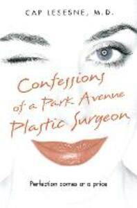 Confessions of a Park Avenue Plastic Surgeon - Cap Lesesne - cover