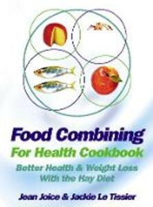 Food Combining for Health Cookbook: Better Health and Weight Loss with the Hay Diet - Jean Joice,Jackie Le Tissier - cover