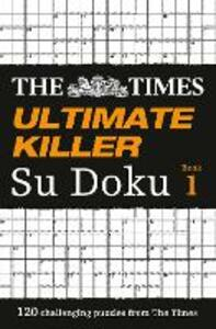 The Times Ultimate Killer Su Doku: 120 Challenging Puzzles from the Times - cover