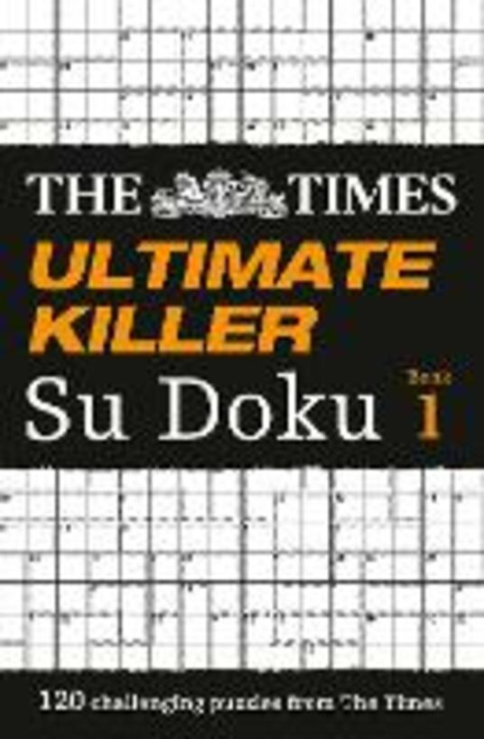 The Times Ultimate Killer Su Doku: 120 Challenging Puzzles from the Times - The Times Mind Games - cover