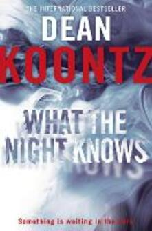 What the Night Knows - Dean Koontz - cover